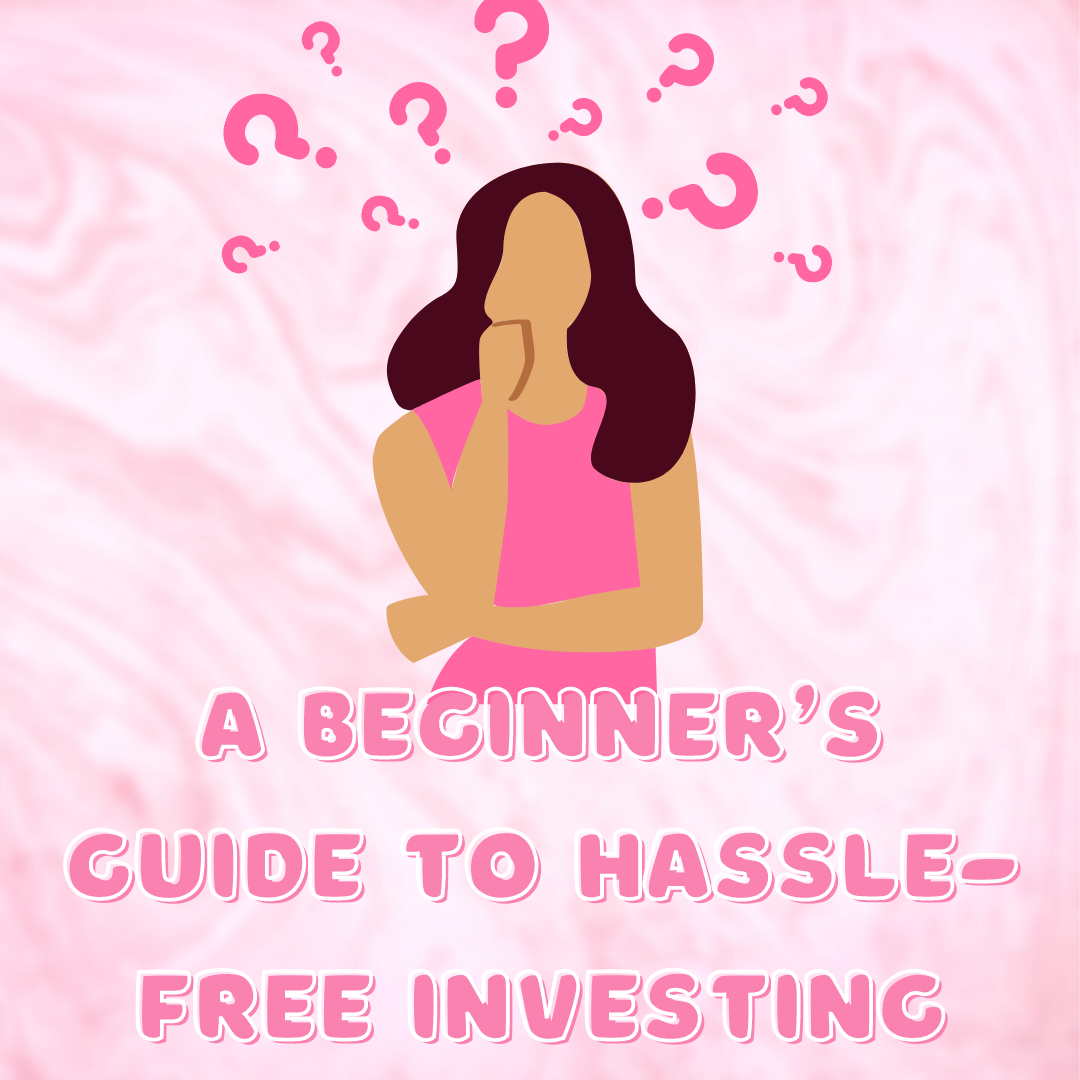 a beginner's guide to hassle-free investing