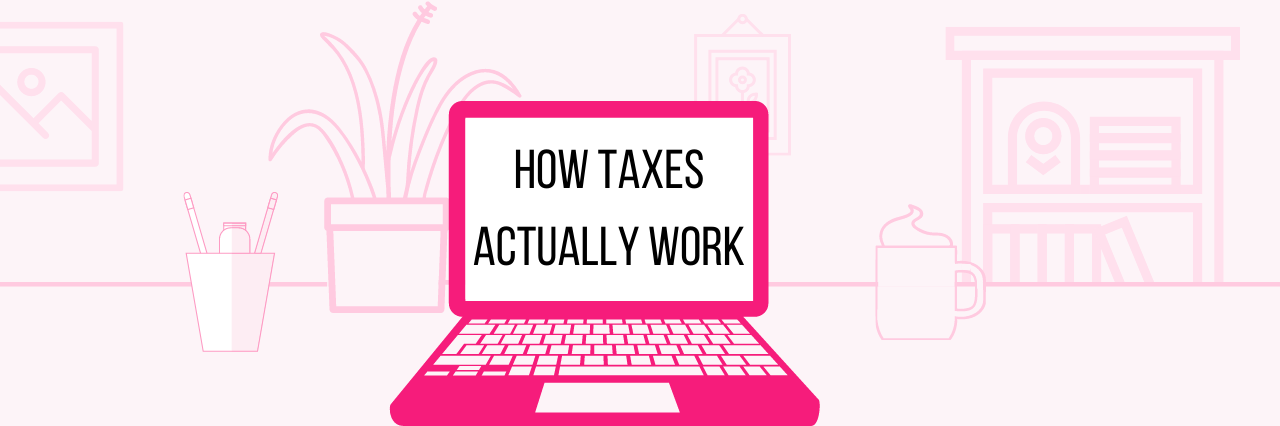pink laptop open on a desk with how taxes actually work text on screen